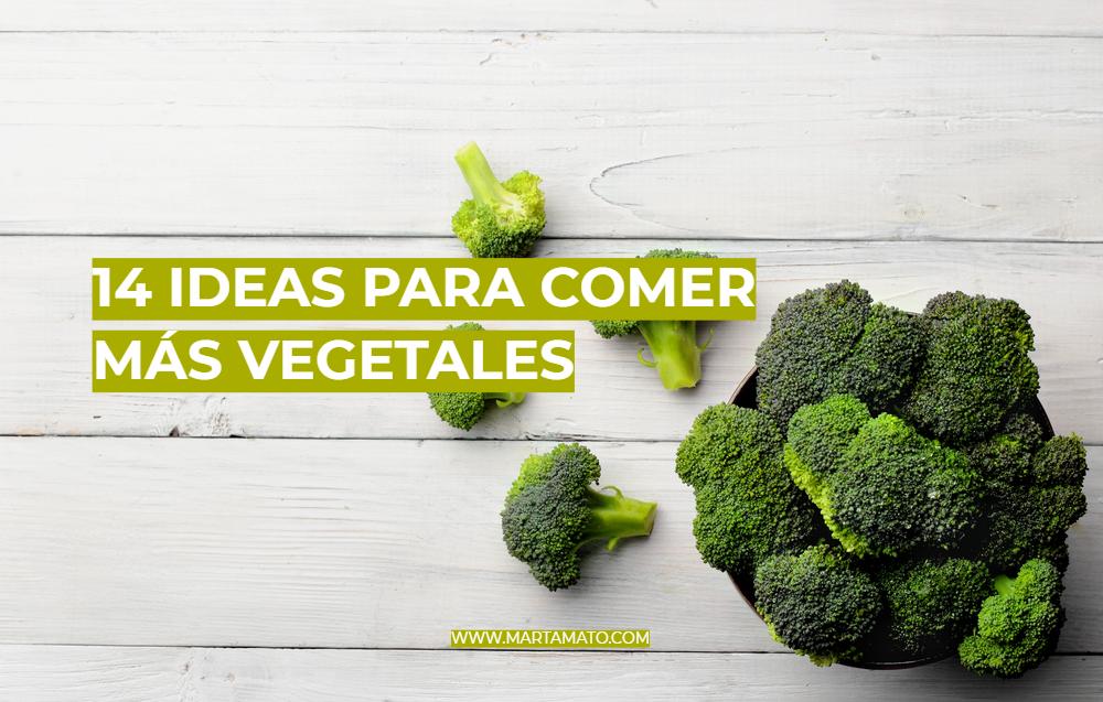 14 ideas para comer más vegetales