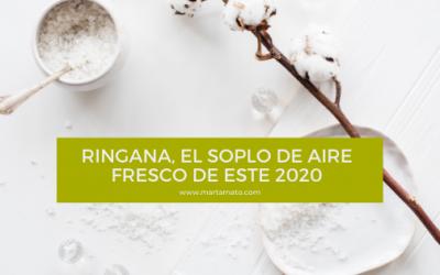 Ringana, el soplo de aire fresco de este 2020
