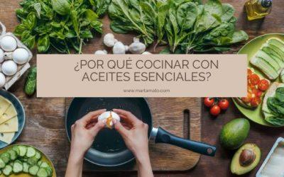 ¿Por qué cocinar con aceites esenciales?